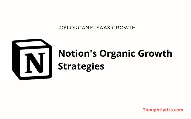 Breaking Down Notion's Organic Growth Strategies