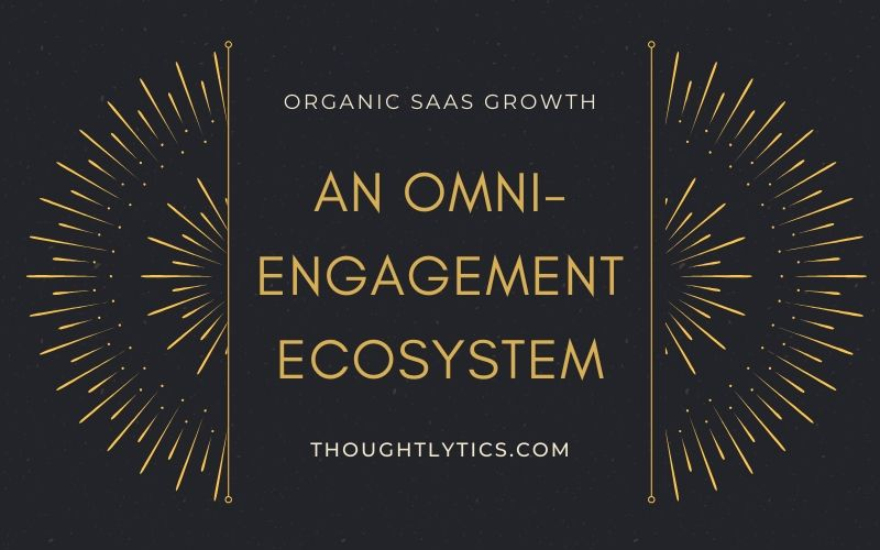 An omni-engagement ecosystem