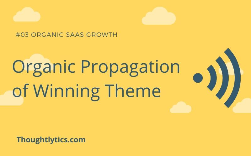 Organic Propagation of Winning Theme