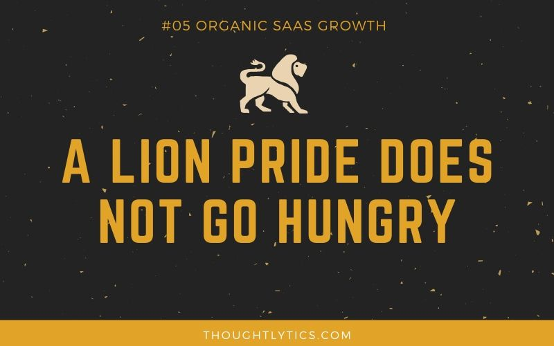 A Lion Pride Does Not Go Hungry